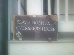Sign for the Slave Hospital at Magnolia Plantation